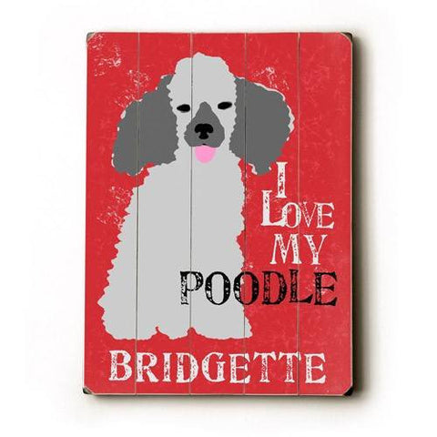 Personalized I love my poodle Wood Sign 9x12 (23cm x 31cm) Solid
