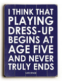Playing Dress-Up Wood Sign 14x20 (36cm x 51cm) Planked