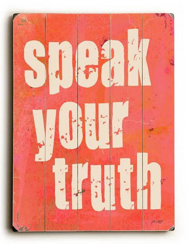Speak Truth Wood Sign 12x16 Planked