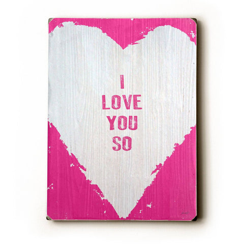 I Love You So Wood Sign 12x16 Planked