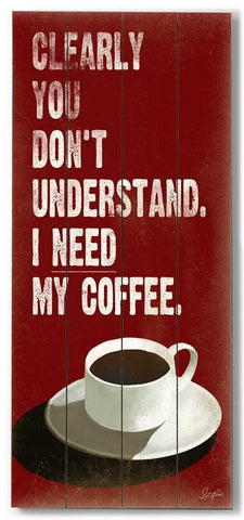 I Need My Coffee Wood Sign 10x24 (26cm x61cm) Planked