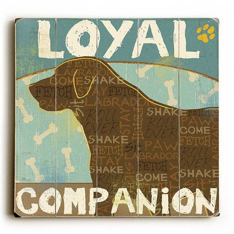 Loyal Companion Wood Sign 13x13 Planked