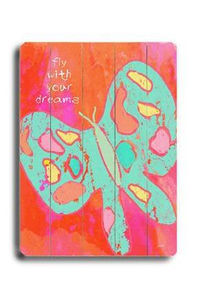 Fly with your dreams Wood Sign 14x20 (36cm x 51cm) Planked