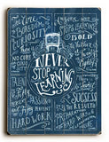 Never Stop Learning Wood Sign 9x12 (23cm x 31cm) Solid