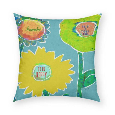 Your Time To Be Happy Pillow 18x18