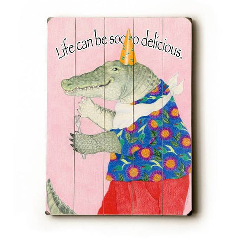Life can be so delicious Wood Sign 30x40 (77cm x102cm) Planked