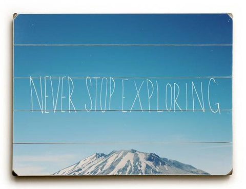 Never stop exploring Wood Sign 12x16 Planked