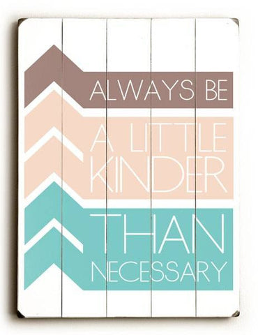 Always Be Wood Sign 9x12 (23cm x 31cm) Solid