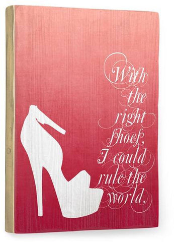 I Could Rule the World Wood Sign 9x12 (23cm x 31cm) Solid