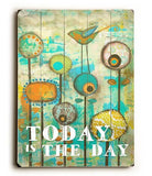 Today is the Day Wood Sign 30x40 (77cm x102cm) Planked