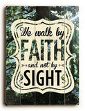 We Walk By Faith Wood Sign 9x12 (23cm x 31cm) Solid
