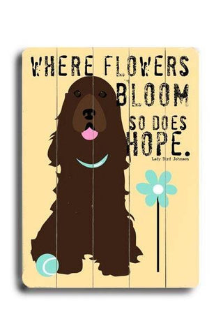 Where flowers bloom Wood Sign 14x20 (36cm x 51cm) Planked