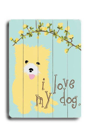 I love my dog / yellow fuzzy dog Wood Sign 12x16 Planked