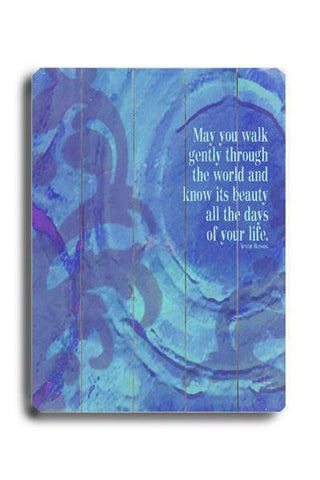 May you walk Wood Sign 18x24 (46cm x 61cm) Planked