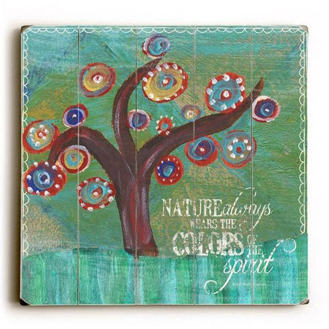 Nature always wears the colors Wood Sign 30x30 (77cm x 77cm) Planked
