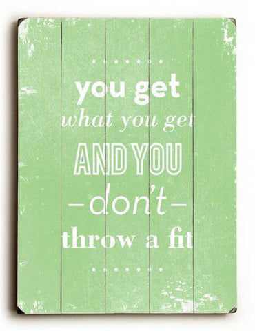 You get what you get Wood Sign 25x34 (64cm x 87cm) Planked