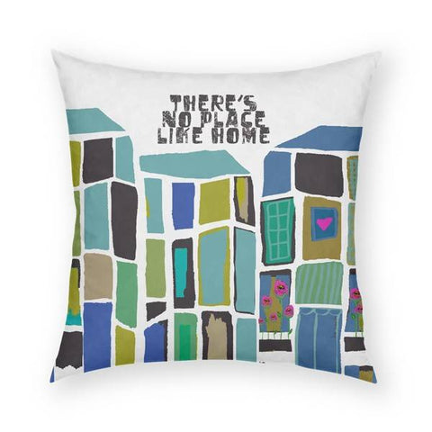 There's No Place Like Home Pillow 18x18