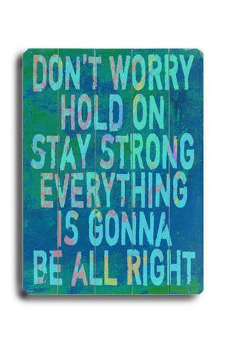 Don't Worry Wood Sign 12x16 Planked