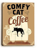 Comfy Cat Coffee Wood Sign 12x16 Planked