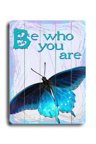Be Who You Are Wood Sign 14x20 (36cm x 51cm) Planked
