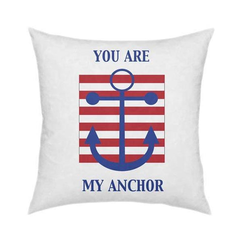 You Are My Anchor Pillow 18x18