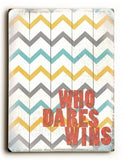 Who dares wins Wood Sign 9x12 (23cm x 31cm) Solid
