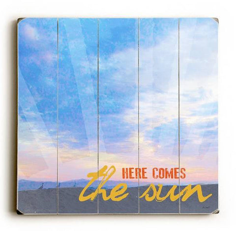Here Comes The Sun Wood Sign 30x30 (77cm x 77cm) Planked