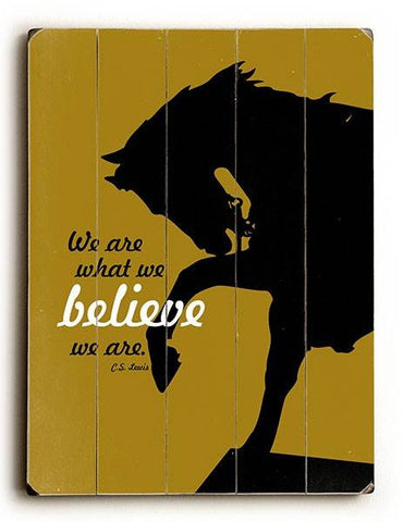 We are what we Believe Wood Sign 25x34 (64cm x 87cm) Planked