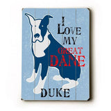 Personalized I love my great dane Wood Sign 12x16 Planked