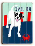 Sail On Wood Sign 9x12 (23cm x 31cm) Solid