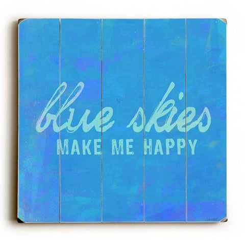 Blue Skies Make Me Happy Wood Sign 30x30 (77cm x 77cm) Planked