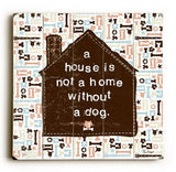 Without a Dog Wood Sign 30x30 (77cm x 77cm) Planked