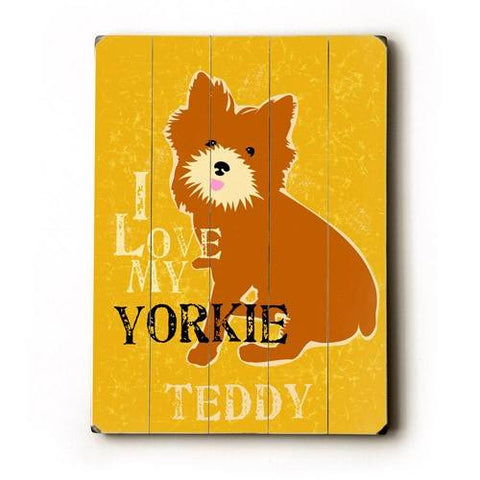 Personalized I love my yorkie Wood Sign 9x12 (23cm x 31cm) Solid