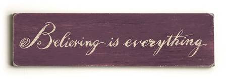 0002-8194-Believing is everything Wood Sign 6x22 (16cm x56cm) Solid