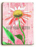 make today better Wood Sign 30x40 (77cm x102cm) Planked