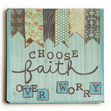 Choose Faith Over Worry Wood Sign 13x13 Planked