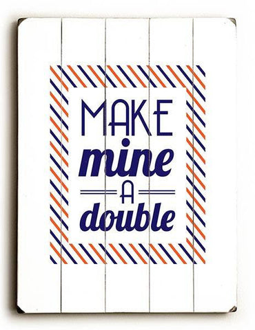 Make Mine a Double - Blue Wood Sign 25x34 (64cm x 87cm) Planked