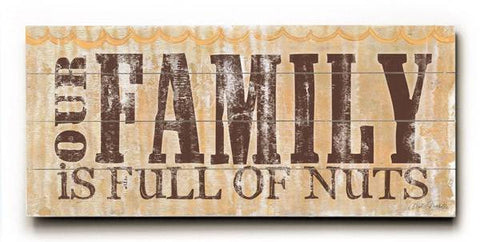 Our Family is full of nuts Wood Sign 12x16 Planked