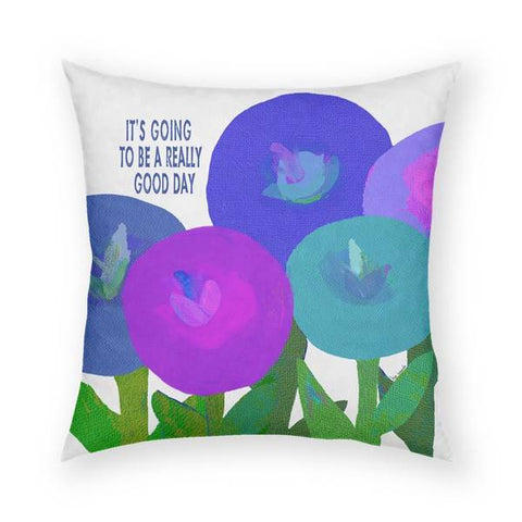 A Really Good Day Pillow 18x18