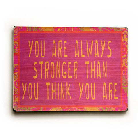 You are always stronger Wood Sign 14x20 (36cm x 51cm) Planked