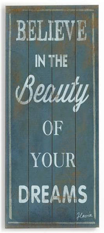 Believe in the Beauty Wood Sign 10x24 (26cm x61cm) Planked
