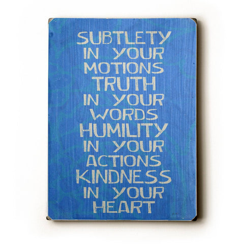 Subtlety in Your Motions Wood Sign 18x24 (46cm x 61cm) Planked