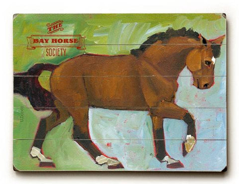 The Bay Horse Society Wood Sign 9x12 (23cm x 31cm) Solid