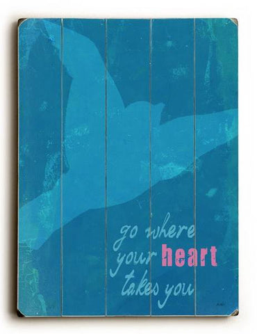 Go Where Your Heart Takes You Wood Sign 18x24 (46cm x 61cm) Planked