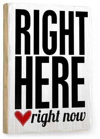 Right Here Wood Sign 18x24 (46cm x 61cm) Planked