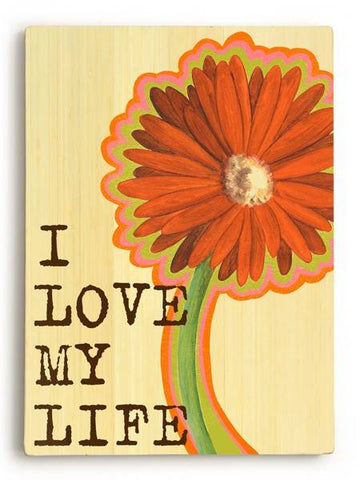 I Love My Life Wood Sign 18x24 (46cm x 61cm) Planked
