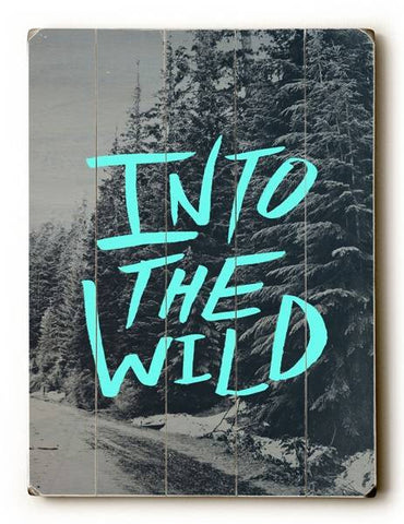 Into the wild Wood Sign 12x16 Planked