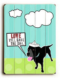 Love will save the Day Wood Sign 30x40 (77cm x102cm) Planked
