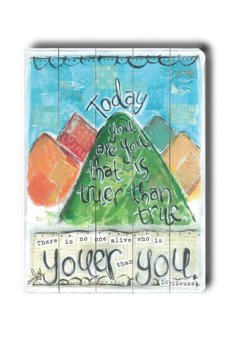 Today Is Your Day Wood Sign 14x20 (36cm x 51cm) Planked