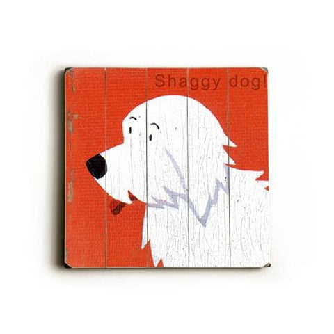 Shaggy Dog Wood Sign 13x13 Planked